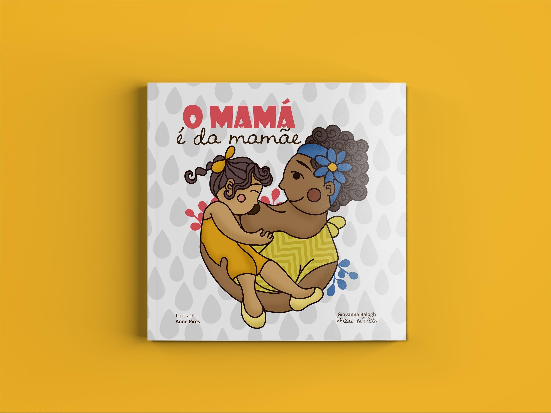 """Capa do livro """"O Mamá é da Mamãe"""", da jornalista Giovanna Balogh"""